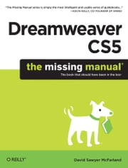 Dreamweaver CS5: The Missing Manual ebook by David Sawyer McFarland