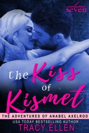 The Kiss of Kismet ebook by Tracy Ellen