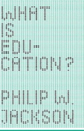 What Is Education? ebook by Philip W. Jackson