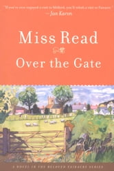 Over the Gate ebook by Miss Read