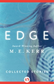 Edge - Collected Stories ebook by M. E. Kerr