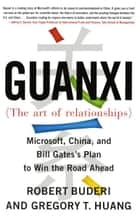 Guanxi (The Art of Relationships) ebook by Robert Buderi,Gregory T. Huang