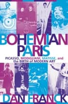 Bohemian Paris ebook by Dan Franck