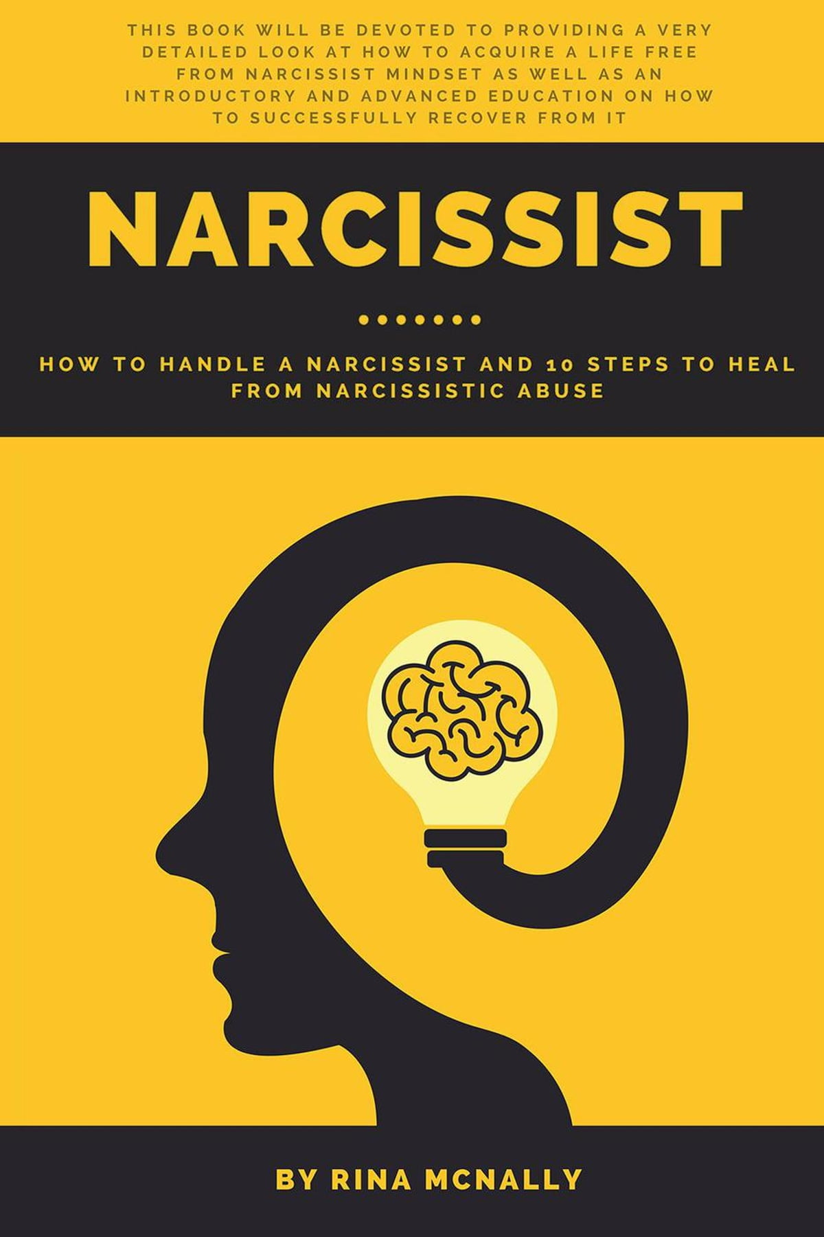 Narcissist: How to Handle a Narcissist and 10 Steps to Heal From  Narcissistic Abuse ebook by Rina Mcnally - Rakuten Kobo