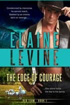 The Edge of Courage ebook by Elaine Levine