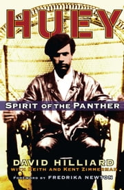 Huey - Spirit of the Panther ebook by David Hilliard,Keith Zimmerman,Kent Zimmerman,Fredrika Newton