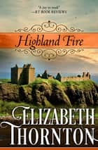 Highland Fire ebook by Elizabeth Thornton