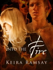 Into the Fire ebook by Keira Ramsay