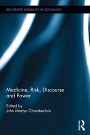 Medicine, Risk, Discourse and Power ebook by