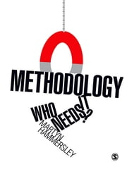 Methodology: Who Needs It? ebook by Martyn Hammersley