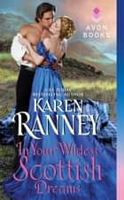 In Your Wildest Scottish Dreams ebook by Karen Ranney