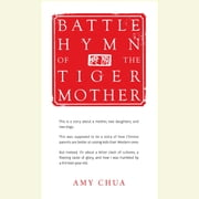 Battle Hymn of the Tiger Mother audiobook by Amy Chua