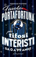 Favole portafortuna per tifosi interisti da 0 a 99 anni eBook by Federico Pistone