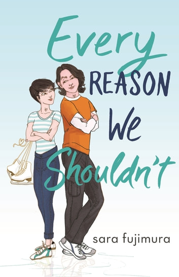 Every Reason We Shouldn't ebook by Sara Fujimura