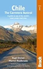 Chile: Carretera Austral: A guide to one of the world's most scenic road trips ebook by Warren Houlbrooke,Hugh Sinclair