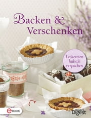 Backen & Verschenken - Leckeres hübsch verpacken ebook by