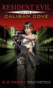 Resident Evil: Caliban Cove ebook by S.D. Perry