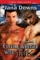 Collared with Ink ebook by Jana Downs