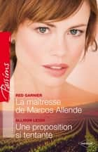 La maîtresse de Marcos Allende - Une proposition si tentante ebook by Red Garnier, Allison Leigh