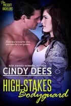 High-Stakes Bodyguard ebook by Cindy Dees