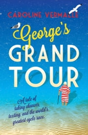George's Grand Tour ebook by Caroline Vermalle