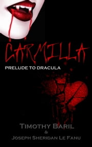 Carmilla: Prelude To Dracula ebook by Timothy Baril
