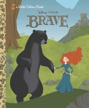 Brave Little Golden Book (Disney/Pixar Brave) ebook by RH Disney,Tennant Redbank