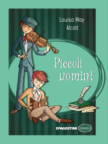 Piccoli uomini ebook by Louisa May Alcott