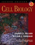 Cell Biology ebook by Thomas D. Pollard,William C. Earnshaw,Jennifer Lippincott-Schwartz