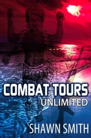 Combat Tours Unlimited ebook by Shawn Smith