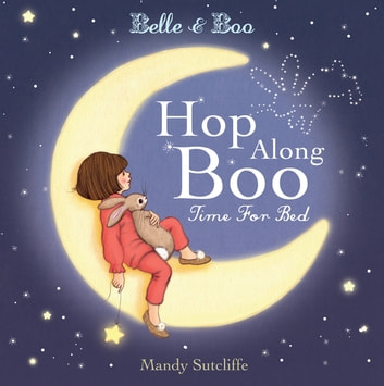 Belle & Boo Hop Along Boo, Time for Bed ebook by Mandy Sutcliffe