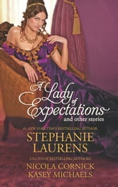 A Lady of Expectations and Other Stories: A Lady of Expectations\The Secrets of a Courtesan\How to Woo a Spinster - The Secrets of a Courtesan\How to Woo a Spinster ebook by Stephanie Laurens,Nicola Cornick,Kasey Michaels