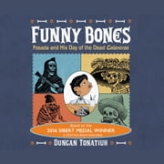 Funny Bones: Posada and His Day of the dead Calaveras audiobook by Various