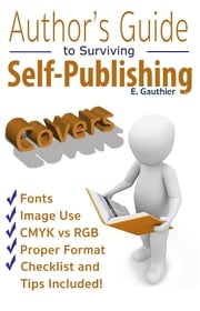 Author's Guide to Surviving Self-Publishing - Covers ebook by Elizabeth Gauthier