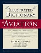 An Illustrated Dictionary of Aviation ebook by Bharat Kumar,Dale DeRemer,Douglas Marshall