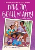 Meg, Jo, Beth, and Amy - A Modern Graphic Retelling of Little Women ebook by Rey Terciero, Bre Indigo