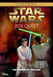 Star Wars: Jedi Quest: The Master of Disguise - Book 4 ebook by Jude Watson