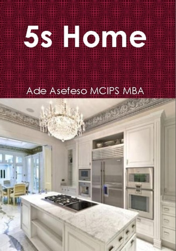 5s Home ebook by Ade Asefeso MCIPS MBA