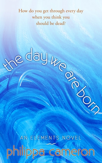 The Day We Are Born ebook by Philippa Cameron