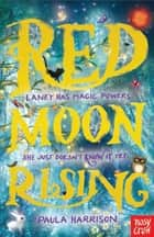 Red Moon Rising eBook by Paula Harrison