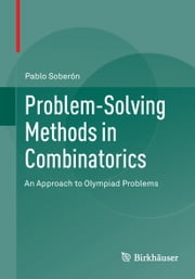 Problem-Solving Methods in Combinatorics - An Approach to Olympiad Problems ebook by Pablo Soberón