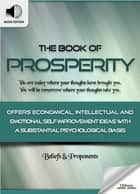The Book of Prosperity: Eight Pillars - Self Improvement Ideas & Inspirational Quotes for Personal Development ebook by Oldiees Publishing, James Allen