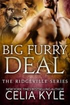Big Furry Deal ebook by Celia Kyle