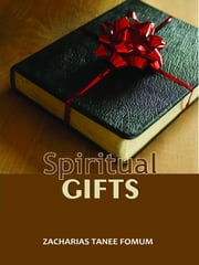 Spiritual Gifts ebook by Zacharias Tanee Fomum