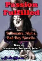 Passion Fulfilled eBook by EroticStorm