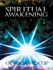 Spiritual Awakening ebook by Oziris M. Stoltz