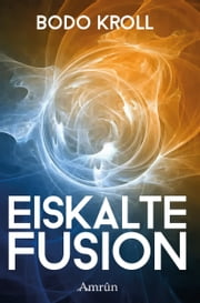 Eiskalte Fusion ebook by Bodo Kroll