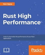 Rust High Performance ebook by Iban Eguia