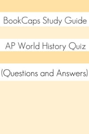 AP World History Quiz (Questions and Answers) ebook by BookCaps