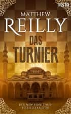 Das Turnier - Ein historischer Action-Thriller ebook by Matthew Reilly